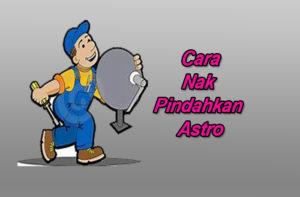 cara pindahkan astro
